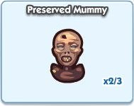SimCity Social, Preserved Mummy